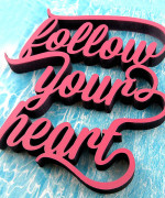 Mesaj  decorativ - follow your heart