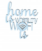 Mesaj decorativ - home is where my WIFI is
