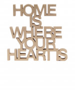 Mesaj decorativ - Home is where your heart is