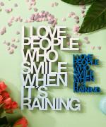 Mesaj decorativ - I love people who smile when it's raining