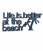 Mesaj decorativ - Life is better at the beach